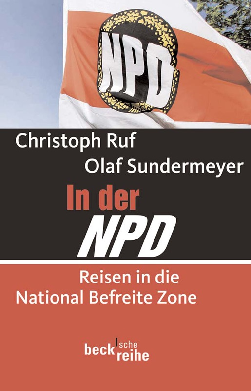 In der NPD - Reisen in die National Befreite Zone